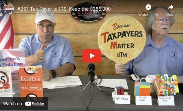 #257 Tax Payer to IRS: Keep the $285,000